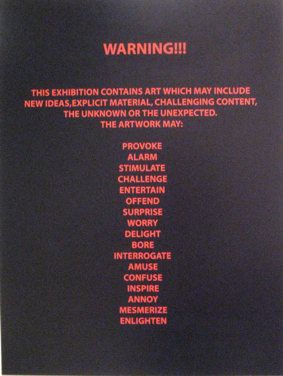 """Warning"" at entrance to Walter Phillips Gallery, Banff Centre, The Art Formerly Known As New Media, 2005."