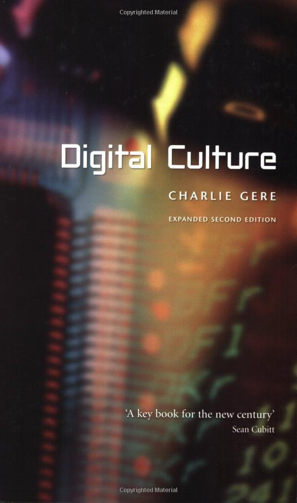 Digital Culture by Charlie Gere (Reaktion Books), 2008, first published 2002.