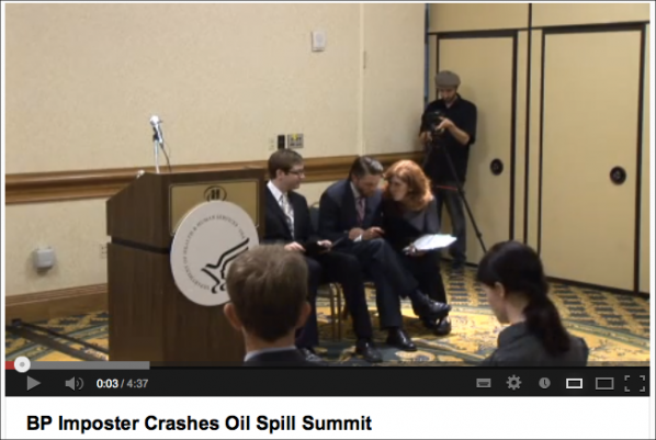 BP Imposter Crashes Oil Spill Summit. To view the Yes Men Video on Youtube, click on here.