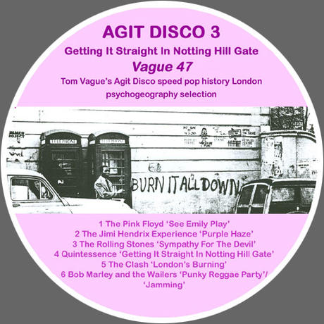 Agit Disco 3 – Getting It Straight In Notting Hill Gate by Tom Vague