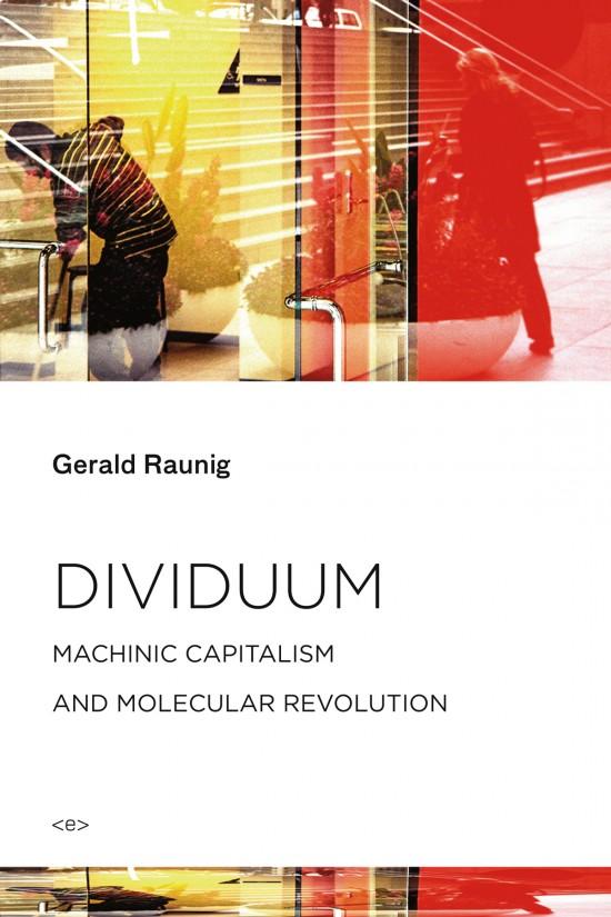 Book Cover of Gerald Raunig, Dividuum, Semiotext (e)/ MIT Press